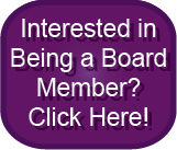 Interested in Being a Board Member?  Click Here!